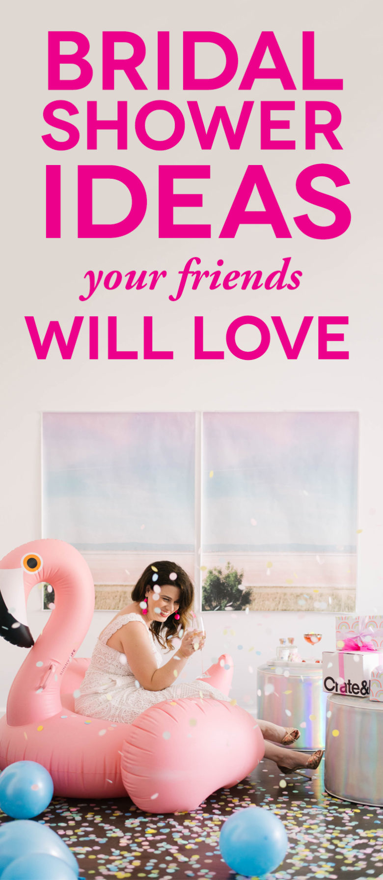 Woman in white jumpsuit sitting on inflatable pink flamingo, holding a champagne glass, showered in large confetti. A text overlay reads: Bridal Shower Ideas Your Friends Will Love