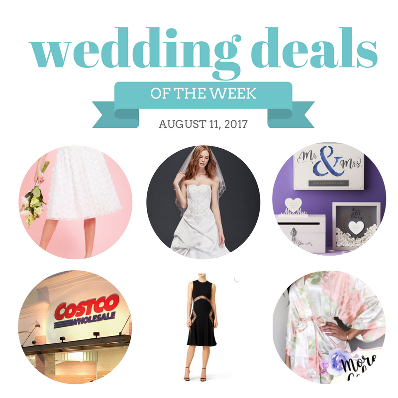 Check out The Budget Savvy Bride's Wedding Deals for the Week of August 11, 2017.