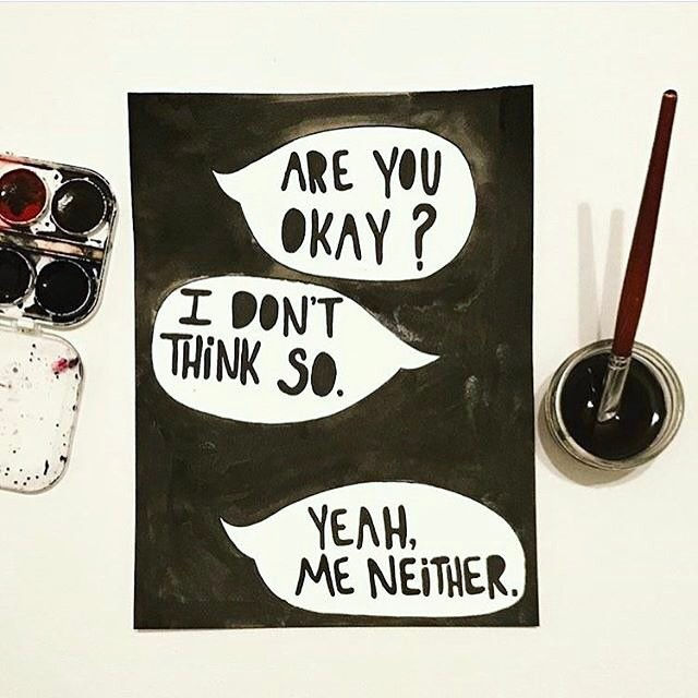painting of word bubbles saying are you okay? I don't think so. yeah, me neither.