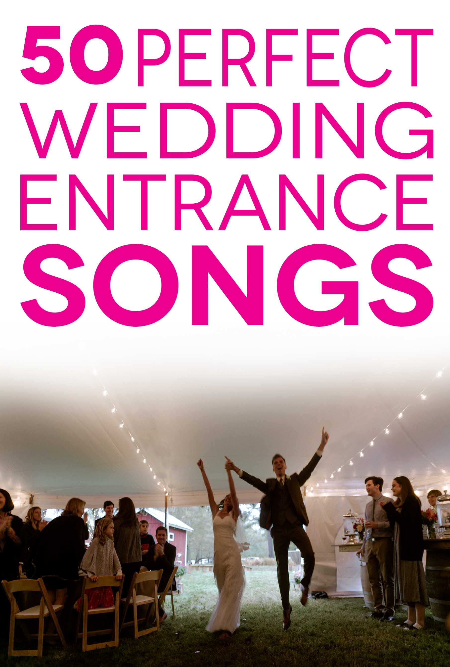 """""""50 perfect wedding entrance songs"""" in pink lettering overlaying a photo of a couple joyfully entering their wedding reception"""